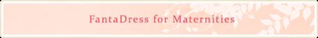 FantaDress for Maternities